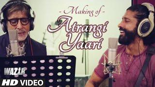Making Of Atrangi Yaari Wazir  Amitabh Bachchan farhan Akhtar