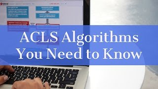 ACLS Algorithms you Need to Know and Study Tips!