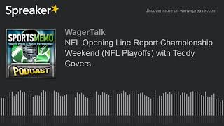 NFL Opening Line Report Championship Weekend (NFL Playoffs) with Teddy Covers