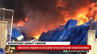 Konya'daki büyük yangının şüphelisi hakim karşısına çıktı! İşte sanığın savunması