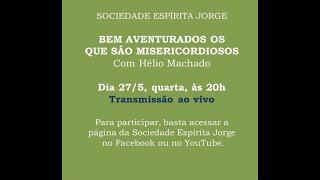 Bem-aventurados os misericordiosos – Hélio Machado – 27/05/2020