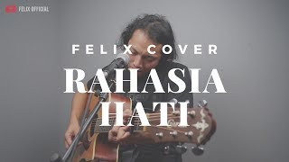 Download lagu Rahasia Hati Element Felix Irwan Mp3