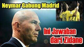 Neymar Ke Real Madrid, Ini Jawaban dari Zidane!