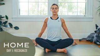 Home-Day 1-Recognize | 30 Days of Yoga With Adriene