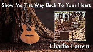 Charlie Louvin - Show Me The Way Back To Your Heart