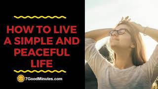 How To Live A Simple And Peaceful Life