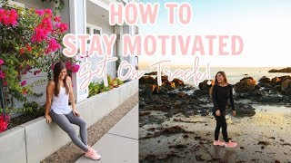 How to Get Motivated & Stay On Track with a Healthy Lifestyle!