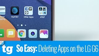 So Easy: Deleting Apps On Your LG G6 Smartphone