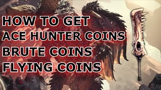 Monster Hunter World   HOW TO GET ACE HUNTER, BRUTE AND FLYING COINS!