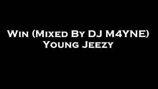 Win - Young Jeezy (Mixed By DJ M4YNE)