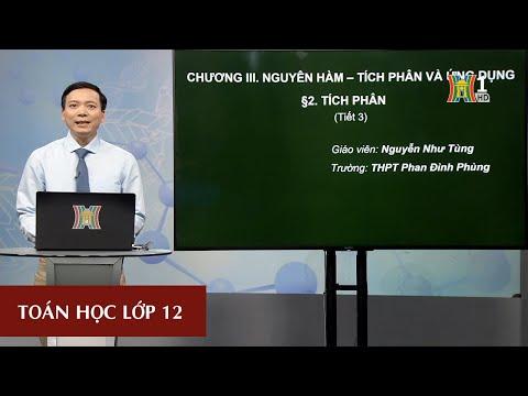 MÔN TOÁN HỌC - LỚP 12 | TÍCH PHÂN | 16H00 NGÀY 21.3.2020 | HỌC TRÊN TRUYỀN HÌNH