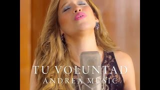 Andrea Music -  Tu Voluntad- Video Oficial (Cover  Hillary Scott- Thy Will)