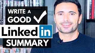 Write a GOOD LinkedIn Summary - LinkedIn Profile Summary Examples