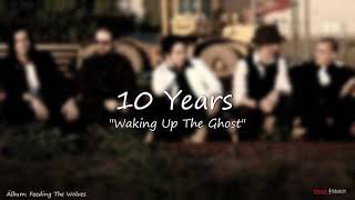 10 Years   Waking Up The Ghost