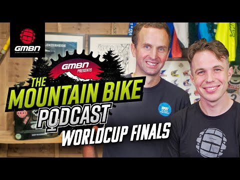 UCI World Cup Finals | The GMBN Podcast Episode 19