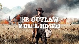 The Outlaw Michael Howe (2014) Video