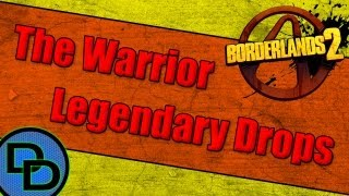 Borderlands 2: All Legendary Warrior Drops
