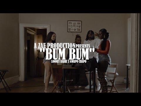 LOONEY BABIE  feat. GWAPO CHAPO - BUM BUM
