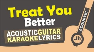 Treat You Better   Shawn Mendes [ Karaoke Acoustic ]