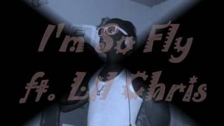 I'm So Fly ft. Lil Chris - Young Star (2012)