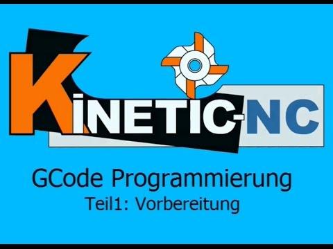 KinetiC-NC - G-Code Programmierung: Vorbereitung und Editor Syntax