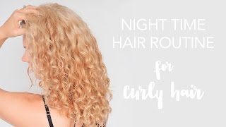 Night Time Routine - Tips On How To Sleep With Curly Hair