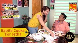 Your Favorite Character | Babita Cooks For Jethalal | Taarak Mehta Ka Ooltah Chashmah