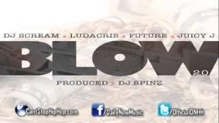 DJ Scream - Blow 2.0 (Feat. Future, Ludacris & Juicy J)