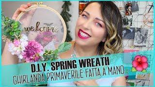 2019 D.I.Y. Spring Wreath- Ghirlanda Primaverile Fai Da Te 2019