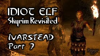 Skyrim Revisited - 041 - Ivarstead - Part 7