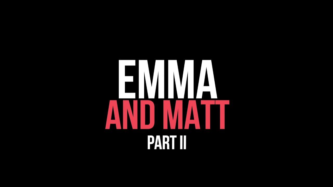 Emma & Matt (Part 2)