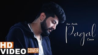 Pagal (Cover Version) | Arun Alwadhi | Latest Punjabi Songs 2019 | Speed Records