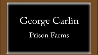 George Carlin - Prison Farms