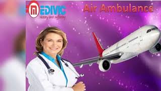 Hire Best Air Ambulance in Dibrugarh and Bagdogra by Medivic Aviation at Lo