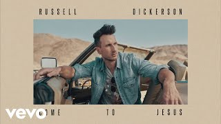 Russell Dickerson Come To Jesus