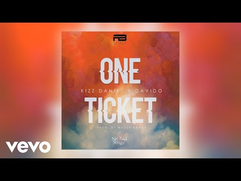Kizz Daniel - One Ticket ft Davido