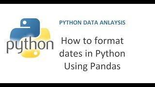Python Pandas Tutorial 29   How to format dates in Python   Pandas to_datetime function