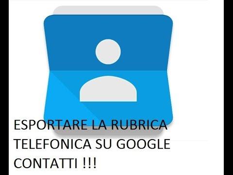 """, title : 'ESPORTARE LA RUBRICA TELEFONICA SU GOOGLE """"CONTATTI""""'"""