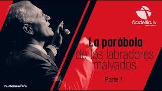 La Parábola De Los Labradores Malvados 1 - Abraham Peña - Parábolas