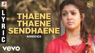 Nannbenda - Thaene Thaene Sendhaene Lyric | Udhayanidhi Stalin, Nayanthara