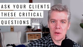 Making Clients Happy: The Most Important Questions to Ask Your Clients