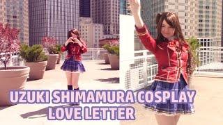 Uzuki Shimamura  - (THE iDOLM@STER: Cinderella Girls) - 『Alexピンク』CMV || Love Letter を踊ってみた (Uzuki Shimamura Cosplay)