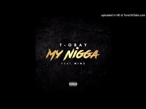 T-Obay Ft. Minz - My Nigga