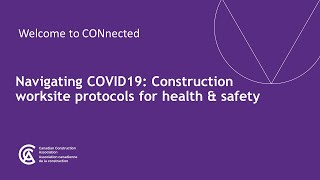 Canadian Construction Association – Navigating COVID 19 Webinar: Construction worksite protocols for health and safety