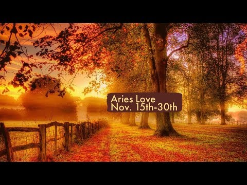 "Aries Love:  Nov. 15th-30th  ""New Love, But What Do They Really Want?"""