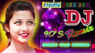 Hindi Old Dj Song💕90's Hindi Superhit Dj Mashup Remix Song 💕Old is Gold Hi Bass Dholki Mix