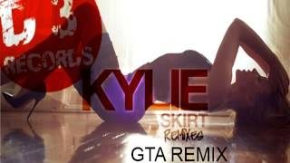 Kylie Minogue -  Skirt (GTA Remix)