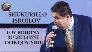 Shukurullo Isroilov - Toʻy bohona bulbulimni olib qoʻyishdi