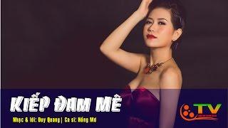 Kiếp đam mê - Duy Quang - Ca sĩ Hồng Mơ