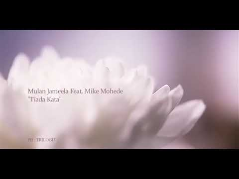 Tiada Kata - Mulan Jameela ft Mike Mohede